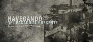 Documental. El rio de la Pila, Pasado